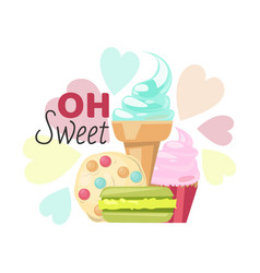 ice cream dessert and oh sweet text vector image