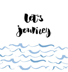 inscription lets journey adventure lettering vector image
