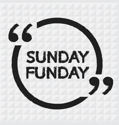Sunday funday design vector