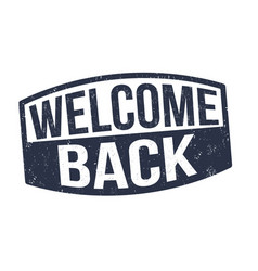 welcome back sign or stamp vector image