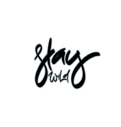 stay wild hand drawn lettering vector image vector image