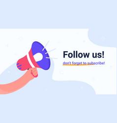 Follow us megaphone announcement vector