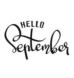 hand-written lettering phrase hello september vector image