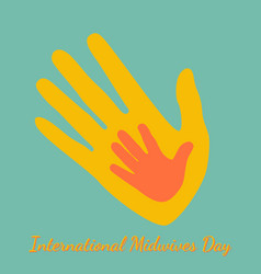 International midwives day handprints of mother vector