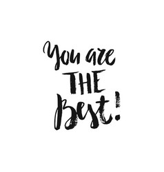 you are the best ink lettering vector image