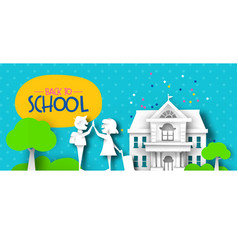 back to school papercut kid friends and landscape vector image