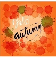 Hello autumn Hand painted brush lettering on vector image