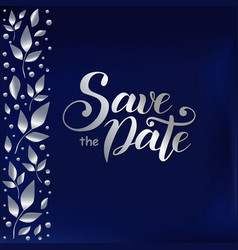 save the date in silver on blue and leaves vector image