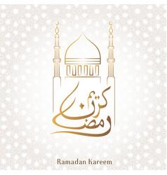 Ramadan kareem calligraphy with mosque background vector