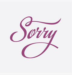 Sorry calligraphy text card vector