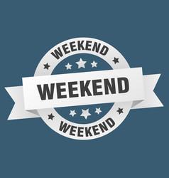 weekend ribbon weekend round white sign weekend vector image