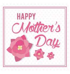 happy mothers day card flowers decoration vector image