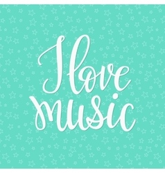 I love Music quote typography vector image vector image