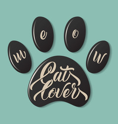 Cat paw fingerprint with lettering meow cat lover vector