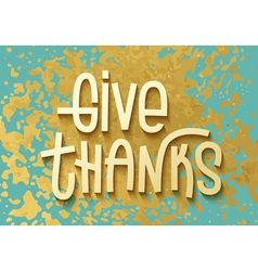 Give thanks gold leaf boho chic thanksgiving card vector image