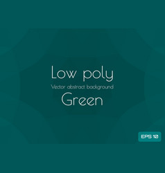 low poly dark green abstract background geometric vector image