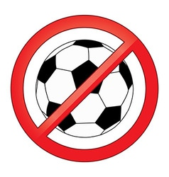 No ball games football soccer forbidden vector image