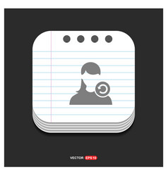 Reload user icon gray icon on notepad style vector