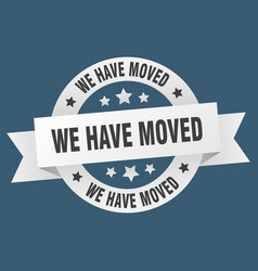 we have moved ribbon we have moved round white vector image