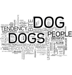 What people need to know about dog behavior text vector