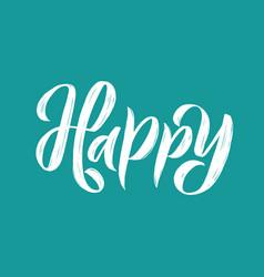 Be happy modern brush calligraphy handwritten vector