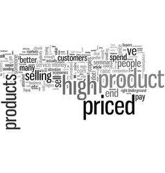 How to sell high priced products vector