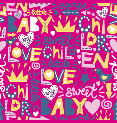 Seamless baby pattern with words and inscriptions vector