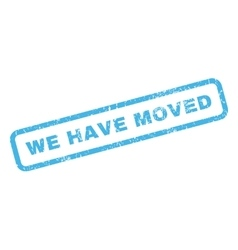 We have moved rubber stamp vector