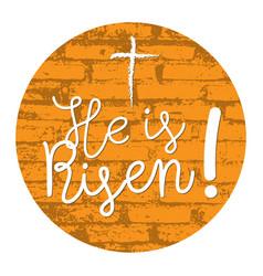 he is risen jesus is alive in easter day vector image