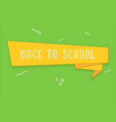 back to school ribbon banner with text back to vector image