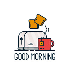 good morning card toaster and a cup vector image