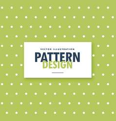 green background with white polka dots pattern vector image