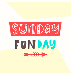 sunday fun day card cute typography poster design vector image