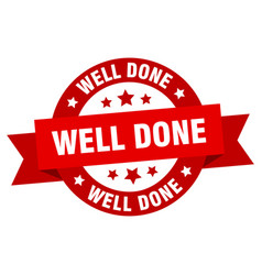well done ribbon well done round red sign well vector image