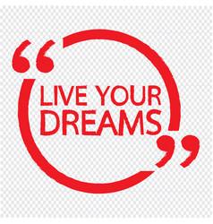 live your dreams design vector image
