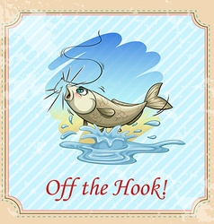 Off the hook idiom concept vector image