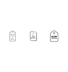 set slow fashion line labels eco tested sign vector image