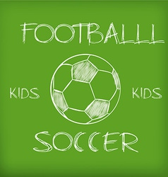 a green board with text and a soccer ball vector image