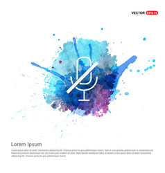 mute microphone icon - watercolor background vector image