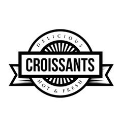 Delicious Croissants sign - vintage stamp vector