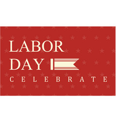 Labor day celebrate art vector