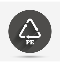 PE Polyethylene sign icon Recycling symbol vector image vector image