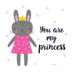 you are my princess cute little bunny with crown vector image