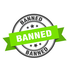 Banned label banned green band sign banned vector
