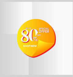 Discount label up to 80 special offer shop now vector