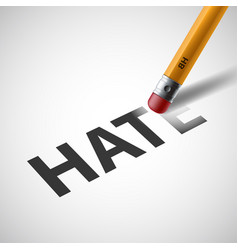 pencil erases the word hate on paper vector image