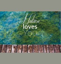 photo with nature loves you text vector image