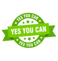 yes you can ribbon yes you can round green sign vector image