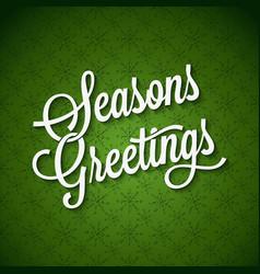 Seasons Greetings Vintage Lettering Background vector image vector image