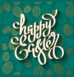 Hand drawn lettering happy easter on a seamless vector